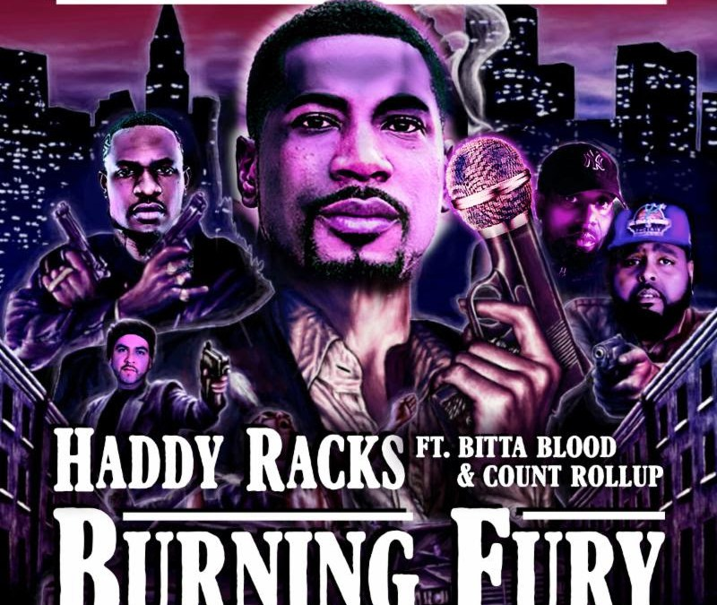 [Audio] Haddy Racks – Burning Fury @haddyracks