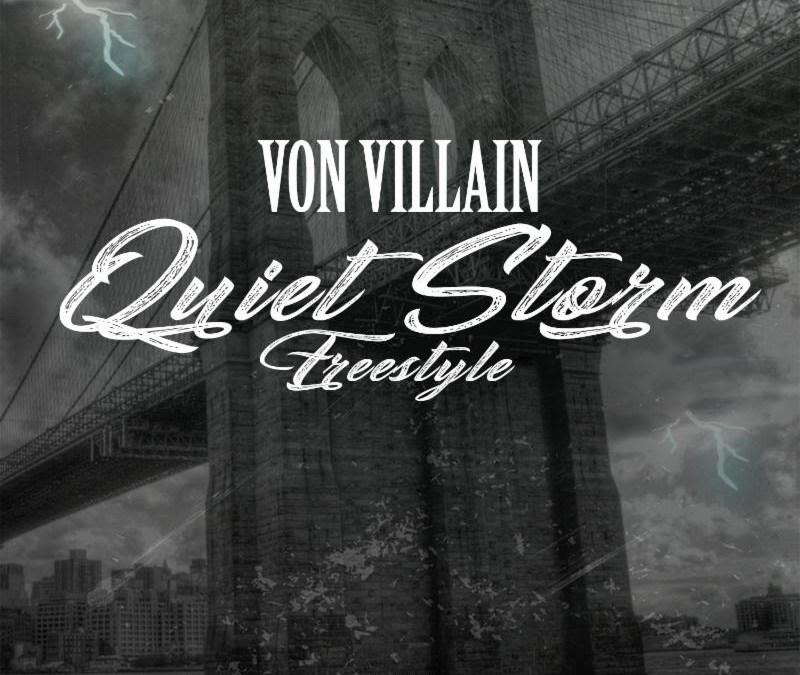[Audio] Von Villain – Quiet Storm Freestyle | @Von_Villain