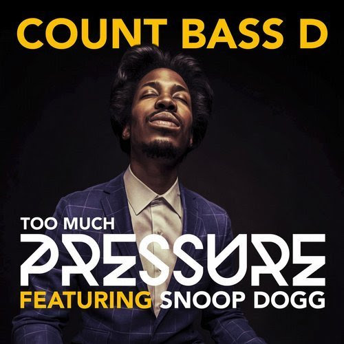 [Audio] Count Bass D feat Snoop Dogg – Too Much Pressure @countbassd @snoopdogg