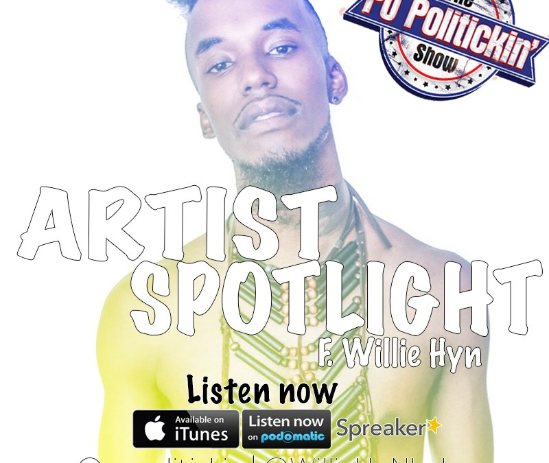 [Podcast] Artist Spotlight – Willie Hyn @WillieHyNbaby