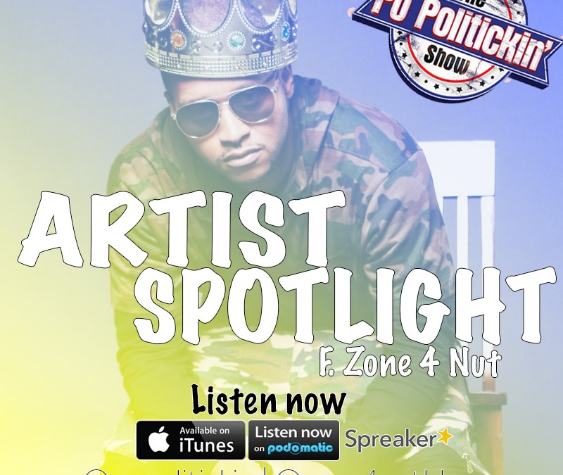 [Podcast] Artist Spotlight – Zone4Nut | @Zone4NutBBM