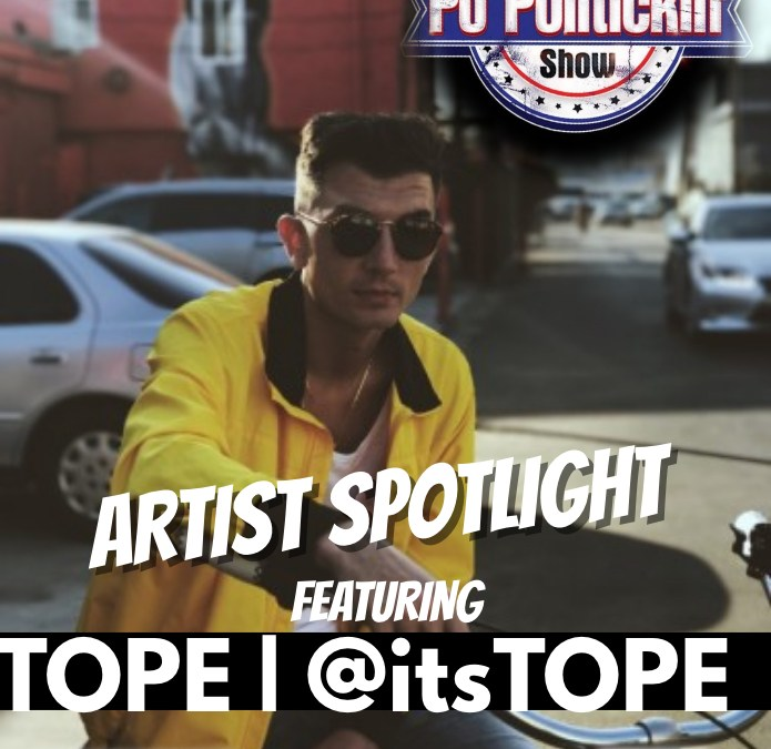 [Podcast] Artist Spotlight – TOPE | @itsTOPE