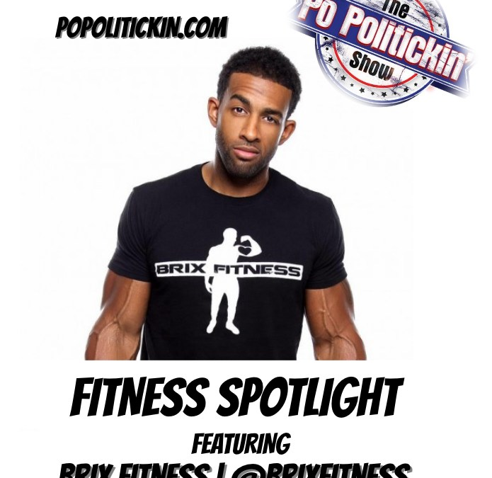 [Podcast] Fitness Spotlight – Brix Fitness | @BrixFitness