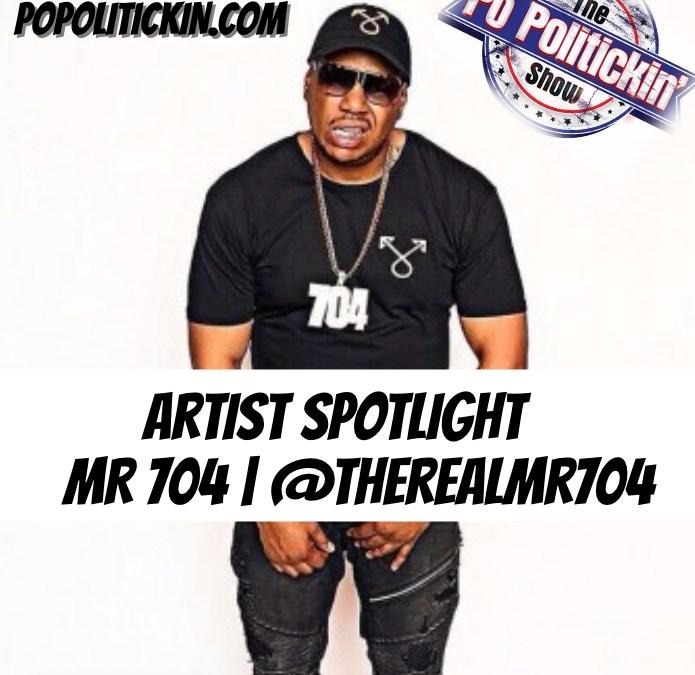 [Podcast]  Artist Spotlight – Mr 704 | @therealmr704