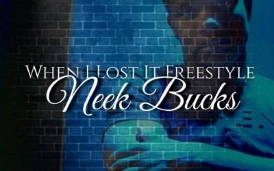 [Audio] Neek Bucks – When I Lost It Freestyle | @NEEK_BUCKS