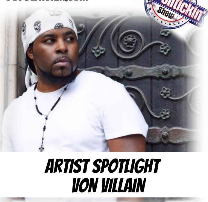 [Podcast] Artist Spotlight – Von Villain | @Von_Villain