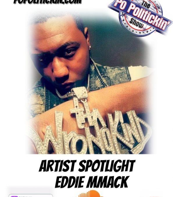 [Podcast] Artist Spotlight – Eddie MMack | @EddieMack59