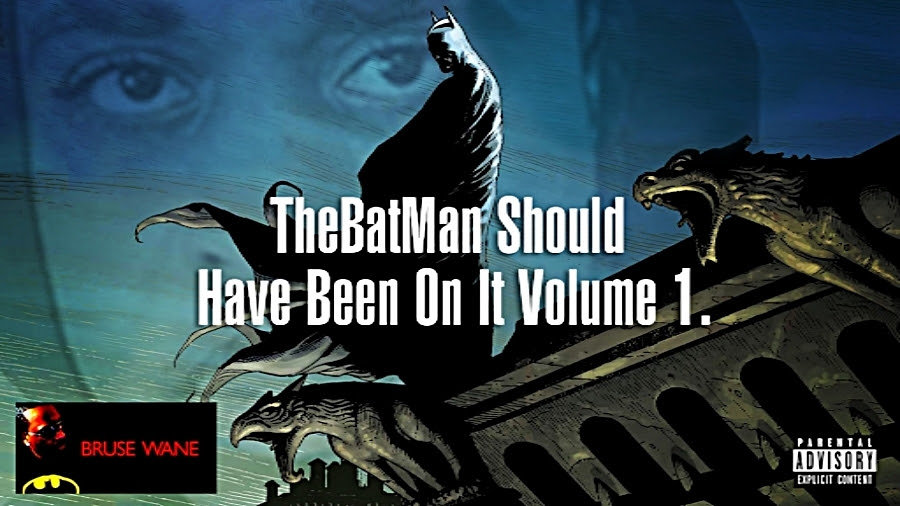 [Mixtape] Bruse Wane -The Batman Should Have Been On It Vol. 1 | @BruseWane