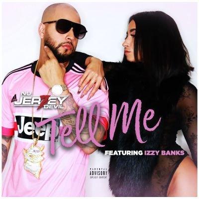[Video] Nu Jerzey Devil feat Izzy Banks – Tell Me | @NuJerzeyDevil