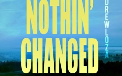 [Video] Drew Loza – Nothin' Changed   @_DrewLoza