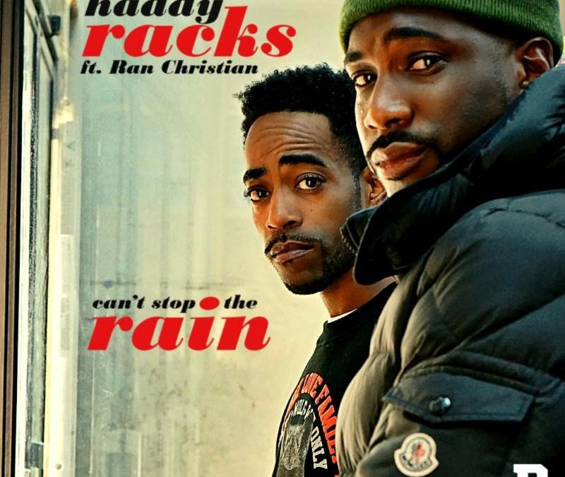 [Audio] Haddy Racks ft. Ran Christian – Can't Stop The Rain | @haddyracks