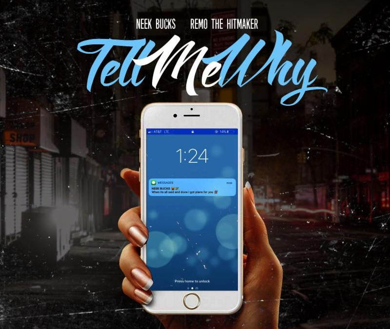 [Audio] Neek Bucks ft. Remo The Hitmaker – Tell Me Why | @NEEK_BUCKS