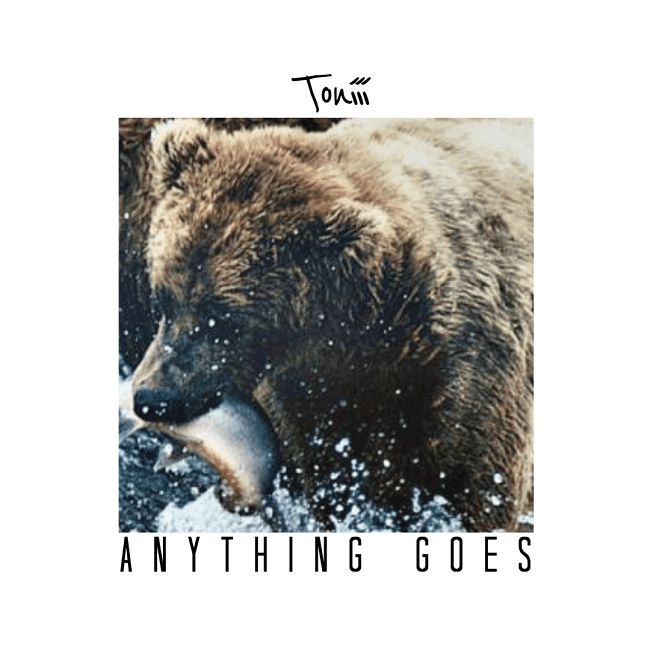 [Audio] Toniii (Tony Moreaux) – Anything Goes | @ToniiiMoreaux