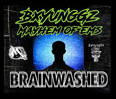 "[Audio] BxYungGz ft. Mayhem (of EMS) ""Brainwashed"" prod. by Anno Domini 