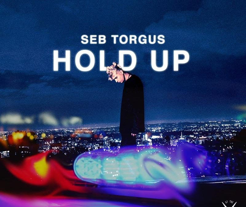 [Audio] Seb Torgus – Hold Up | @sebtorgus