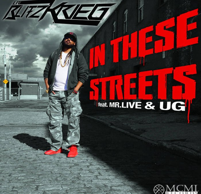 [Video] LR Blitzkrieg ft. Mr.Live & U.G. – In These Streets | @LR_Blitzkrieg