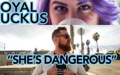 [Video] Royal Ruckus – She's Dangerous | @royalruckus