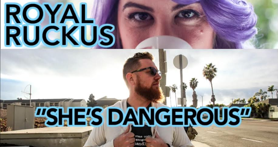 [Video] Royal Ruckus – She's Dangerous | @royalruckus