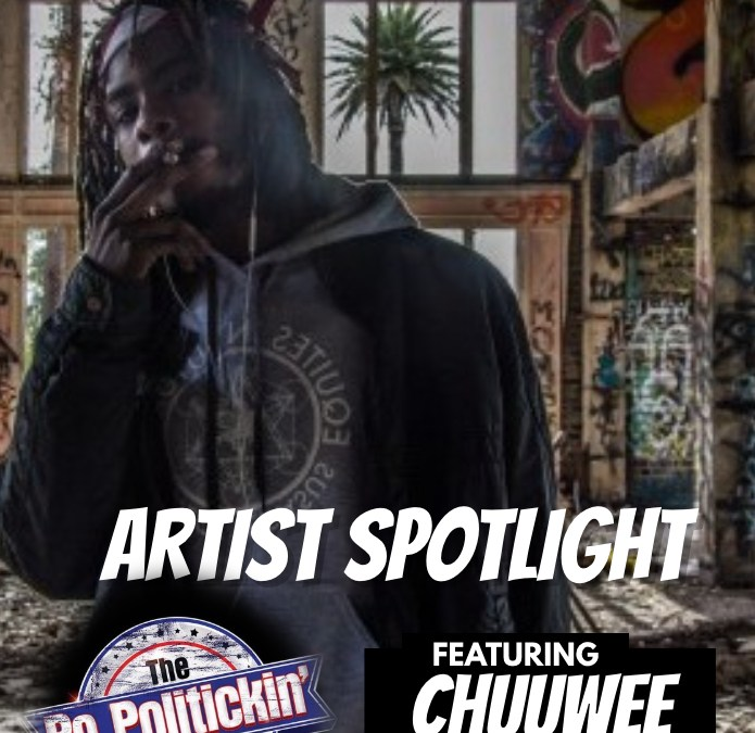 [Podcast]  Artist Spotlight – Chuuwee | @Chuuw33