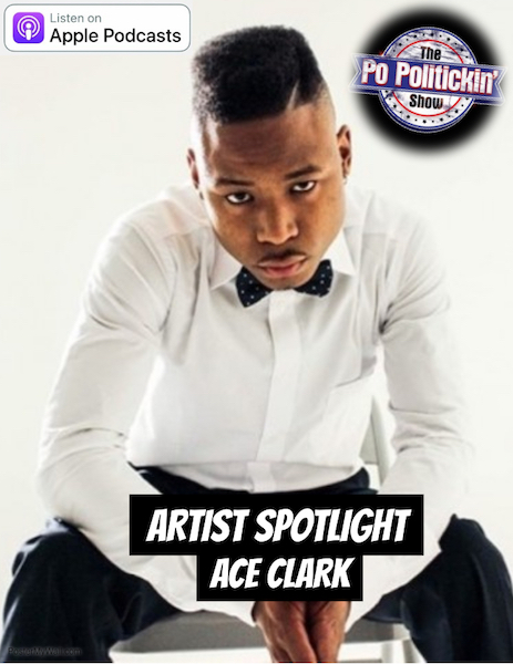 [Podcast] Artist Spotlight – Ace Clark | @AceClarkMusic