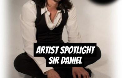 [Podcast] Artist Spotlight – Sir Daniel | @SirDanielsd