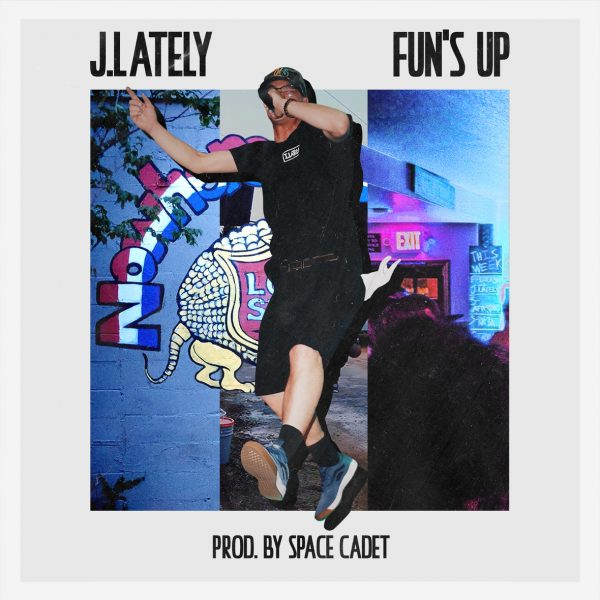 [Audio] J.Lately – Fun's Up | @justlately