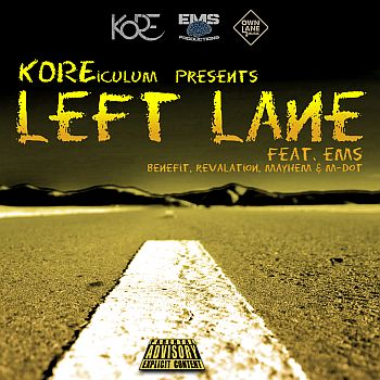 [Audio] Kore – Left Lane ft. EMS (M-Dot, Rev, Mayhem & Benefit) | @KoreOfEMS