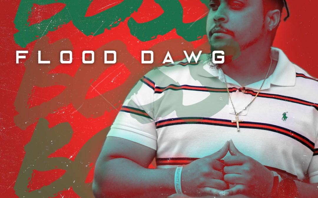 [Audio] Flood Dawg – Boss   @flooddj5