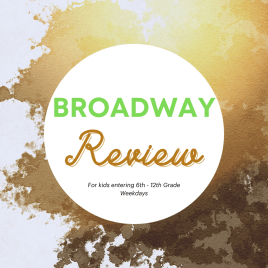 Broadway Review for Grades 6th – 12th