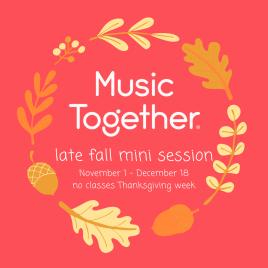 Music Together Late Fall Mini Session