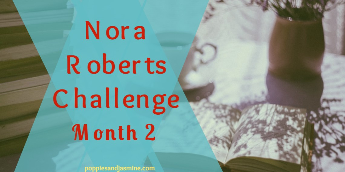 Nora Roberts Challenge Month 2 - Poppies and Jasmine