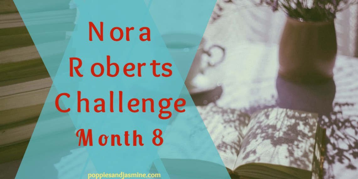 Nora Roberts Challenge Month 8 - Poppies and Jasmine