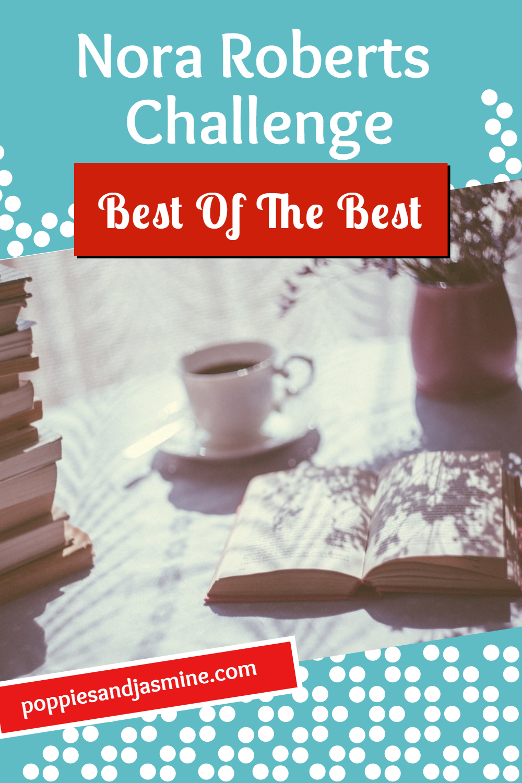 Nora Roberts Challenge Best Of The Best - Poppies and Jasmine