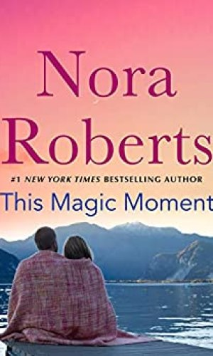 This Magic Moment by Nora Roberts - Poppies and Jasmine