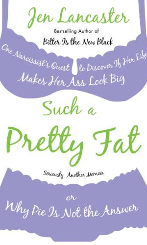 Such A Pretty Fat - Jen Lancaster | Poppies and Jasmine
