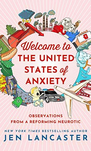 Welcome To The United States Of Anxiety - Jen Lancaster | Poppies and Jasmine