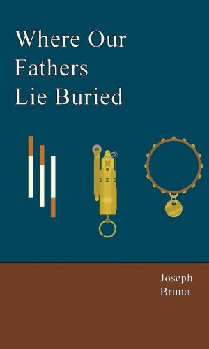 Where Our Fathers Lie Buried - Joseph Bruno | Poppies and Jasmine