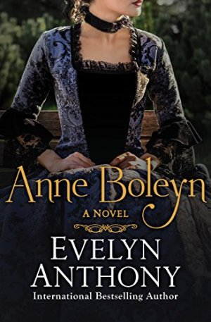 Anne Boleyn - Evelyn Anthony | Poppies and Jasmine