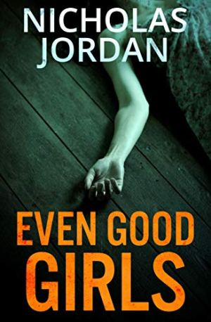 Even Good Girls - Nicholas Jordan | Books I Read - Poppies and Jasmine