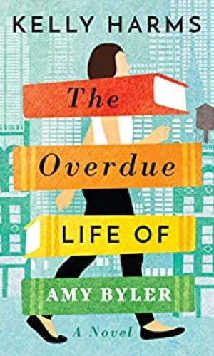 The Overdue Life Of Amy Byler - Kelly Harms | Poppies and Jasmine