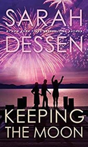 Keeping The Moon - Sarah Dessen | Poppies and Jasmine