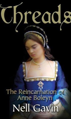 Threads: The Reincarnation of Anne Boleyn - Nell Gavin | Poppies and Jasmine