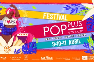Pop Plus apresenta festival online de arte e cultura