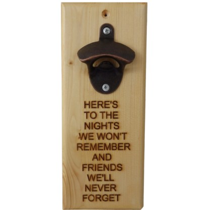 Bottle Opener - Here's To The Nights, drinking gift