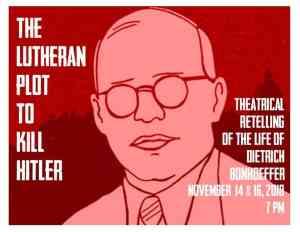 """The Lutheran Plot to Kill Hitler"" Nov. 14, @ 7 p.m."