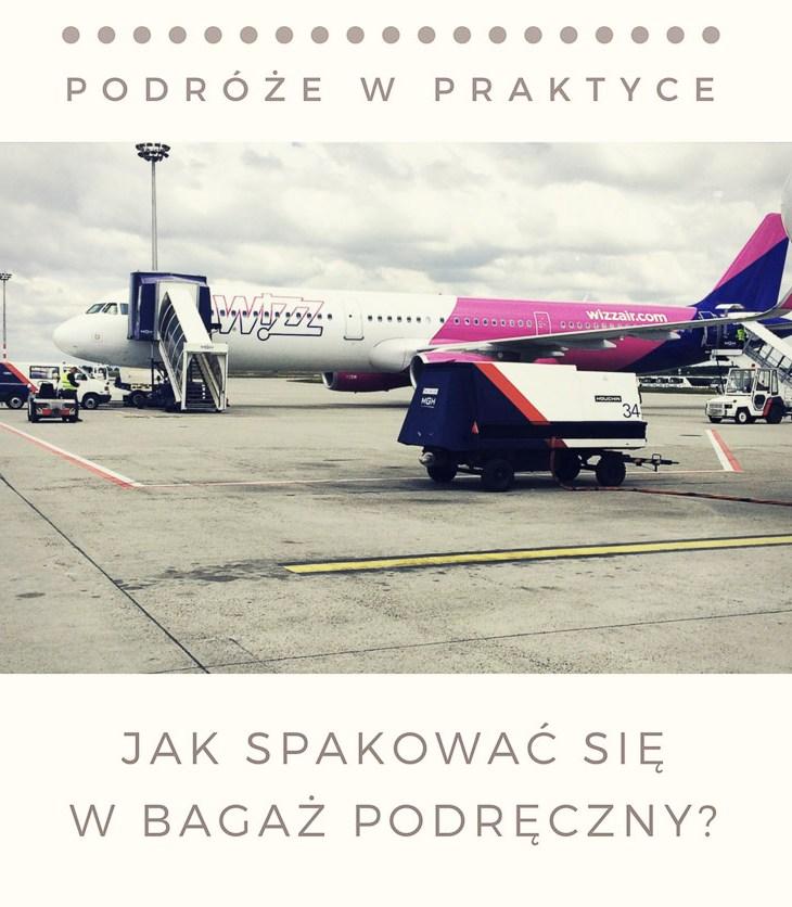 Jak spakować się w bagaż podręczny? Tanie linie lotnicze