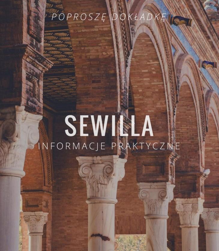 Sewilla (Sevilla) na weekend - Hiszpania, Andaluzja - zwiedzanie, atrakcje i jedzenie