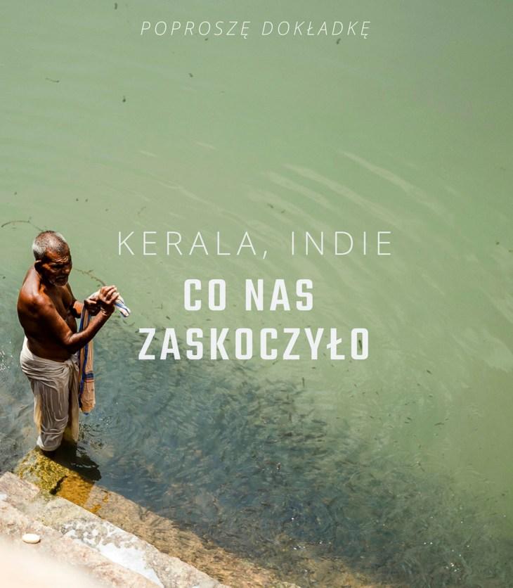 Indie, Kerala co nas zaskoczyło
