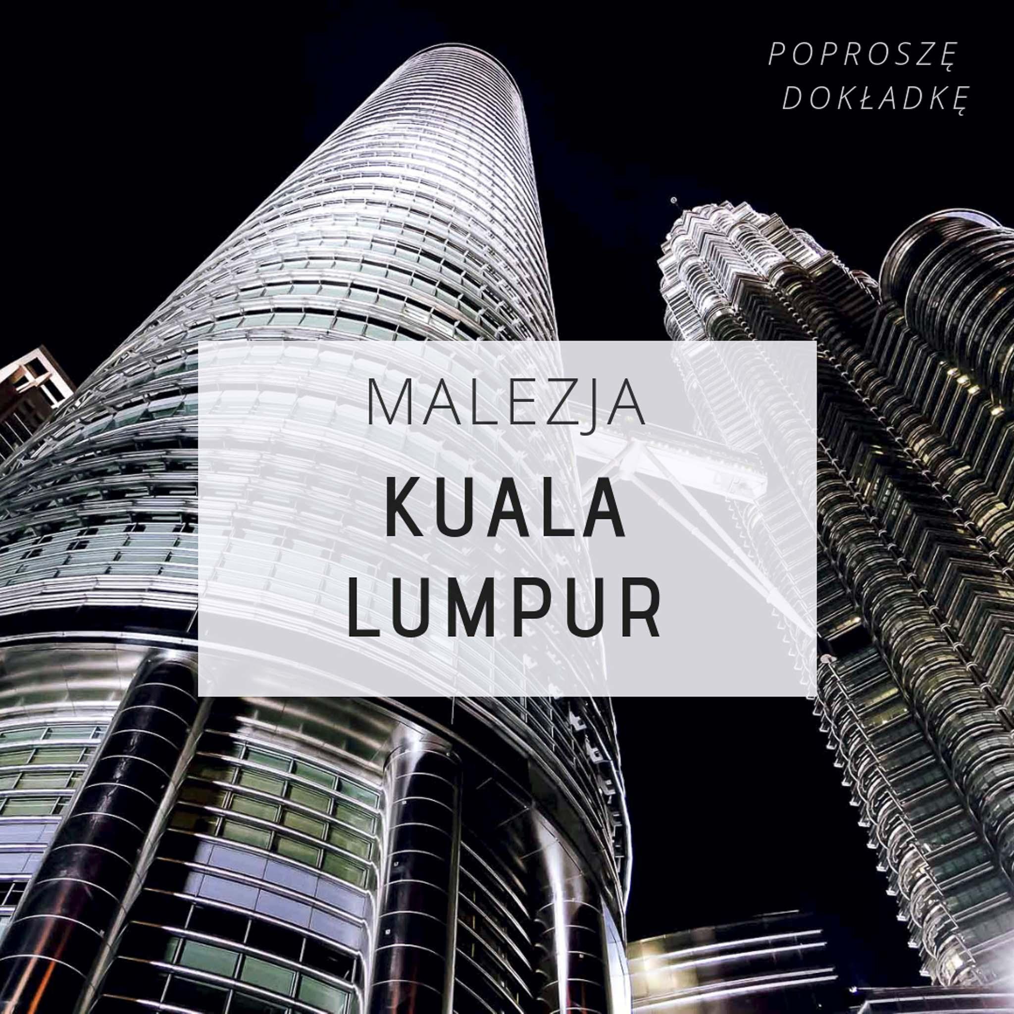 Malezja - Kuala Lumpur