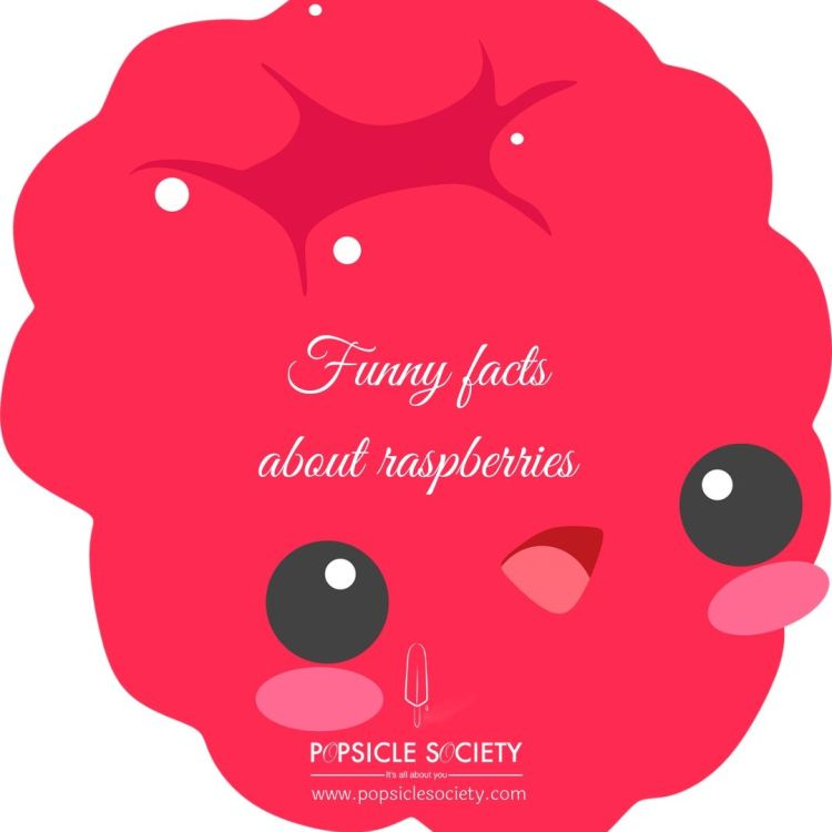 Funny facts about raspberries_Popsicle Society